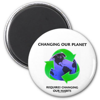 Changing Our Planet Requires Changing Our Habits Magnets