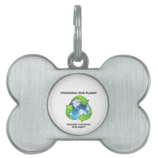 Changing Our Planet Requires Changing Our Habits Pet Name Tag
