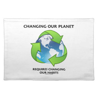Changing Our Planet Requires Changing Our Habits Placemat