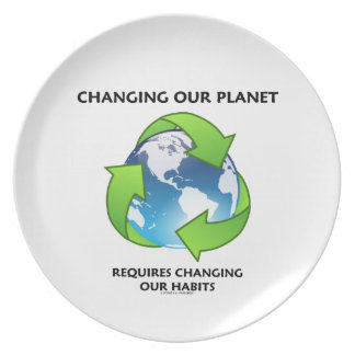 Changing Our Planet Requires Changing Our Habits Plate