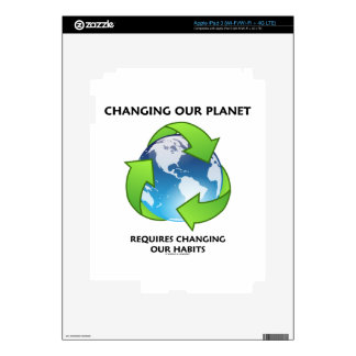 Changing Our Planet Requires Changing Our Habits Skin For iPad 3