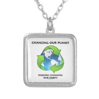 Changing Our Planet Requires Changing Our Habits Square Pendant Necklace