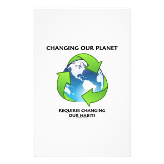 Changing Our Planet Requires Changing Our Habits Stationery