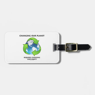 Changing Our Planet Requires Changing Our Habits Tag For Luggage
