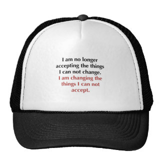 Changing What I Can Not Accept Trucker Hat
