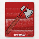 CHANGO'S AXE MOUSEPADS