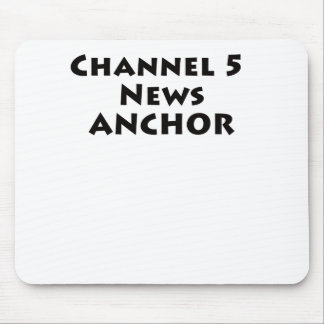 Channel 5 News Anchor Mouse Pad