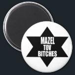 "chanukah hanukah gift Mazel Tov Beeotches Magnet<br><div class=""desc"">chanukah hanukah gift Mazel Tov Beeotches</div>"