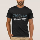 """Chanukah Hocking A Loogie Dark T-Shirt<br><div class=""""desc"""">Chanukah can be spelled many ways,  and occasionally people will even pronounce it wrong. Help everyone out with this t-shirt """"Chanukah,  Say it like you're hocking a loogie.""""</div>"""