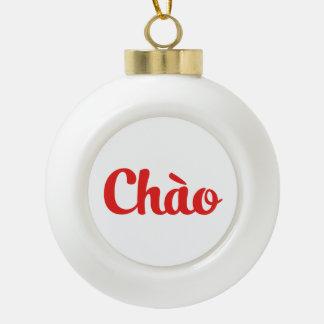 Chào / Hello ~ Vietnam / Vietnamese / Tiếng Việt Ceramic Ball Christmas Ornament