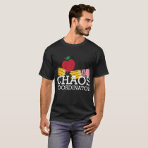 Chaos Coordinator Funny Back To School T-Shirt