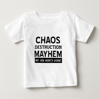 Chaos destruction mayhem shirt
