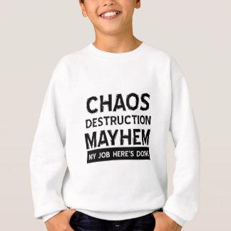 Chaos destruction mayhem sweatshirt