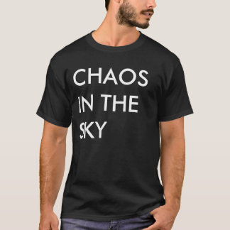 CHAOS IN THE SKY T-Shirt