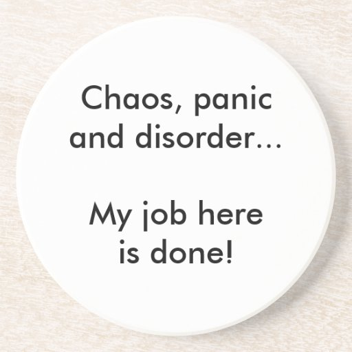 Chaos, panic and disorder beverage coaster