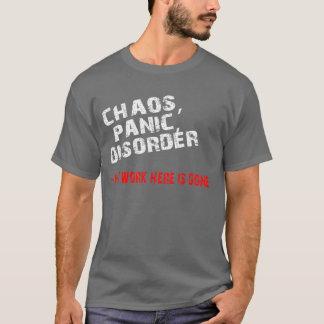 Chaos,Panic,Disorder T-Shirt