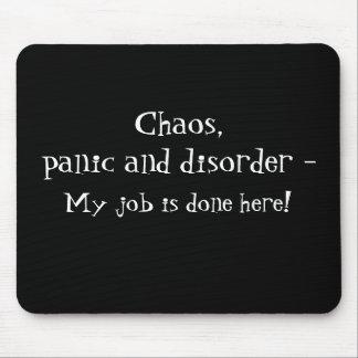 Chaos, panic saying Mouse Pad