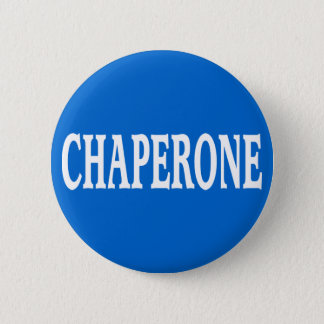 Chaperone badge pinback button