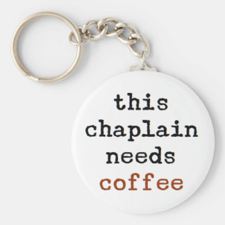 chaplain needs coffee keychain