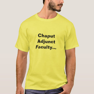 Chaput Adjunct Faculty... T-Shirt