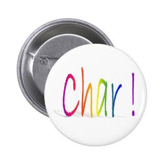 """""""Char!"""" Button"""