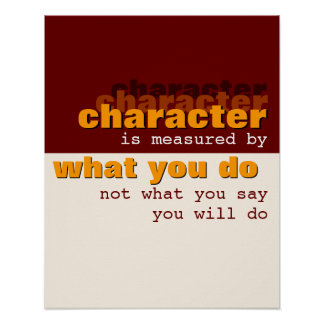 Character is Measured by What You Do Poster