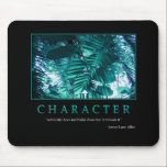 """Character Mousepad<br><div class=""""desc"""">&quot;Adversity does not build character,  it reveals it.&quot; -James Lane Allen</div>"""