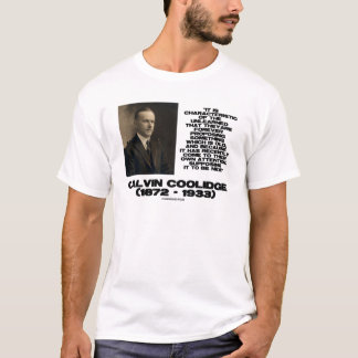 Characteristic Of The Unlearned Old New Coolidge T-Shirt