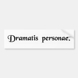 Characters of the play. car bumper sticker