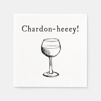 Chardon-heeey! Chardonnay Wine Lovers Napkins