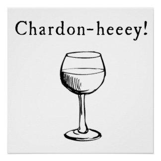¡Chardon-heeey! Poster de los amantes del vino de Perfect Poster