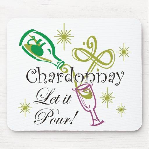Chardonnay, Let it Pour Mouse Pad