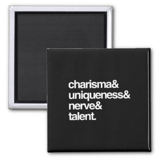 Charisma Uniqueness Nerve and Talent 2 Inch Square Magnet