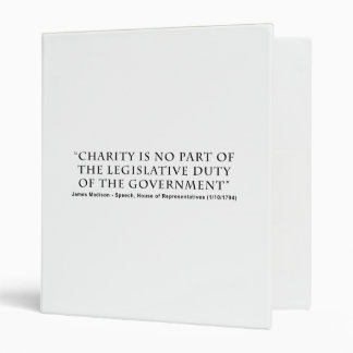 Charity is No Part Legislative Duty of Government 3 Ring Binder