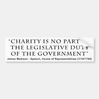 Charity is No Part Legislative Duty of Government Bumper Sticker