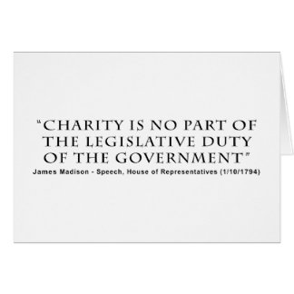 Charity is No Part Legislative Duty of Government Greeting Card