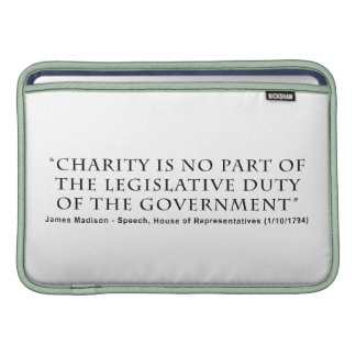 Charity is No Part Legislative Duty of Government MacBook Sleeves
