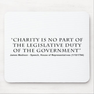 Charity is No Part Legislative Duty of Government Mouse Pad