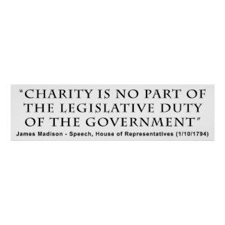 Charity is No Part Legislative Duty of Government Poster