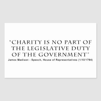 Charity is No Part Legislative Duty of Government Rectangle Stickers