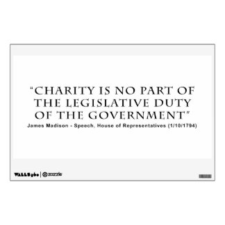 Charity is No Part Legislative Duty of Government Wall Sticker