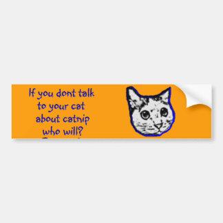 Charla a su gato sobre catnip pegatina para auto