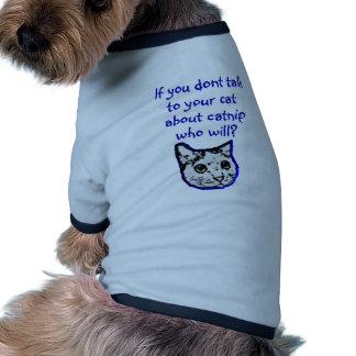 Charla a su gato sobre catnip camisas de mascota