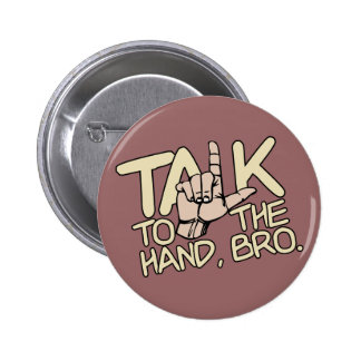 Charla al botón del personalizado de la mano pin redondo de 2 pulgadas