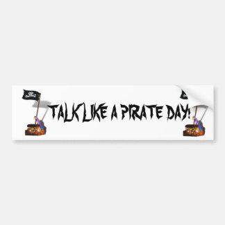 """""""Charla como día feliz de un pirata"""" Etiqueta De Parachoque"""