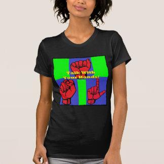 ¡Charla con sus manos! Camiseta