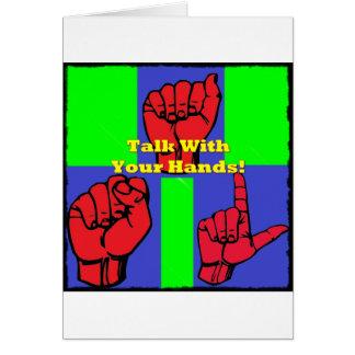 ¡Charla con sus manos! Tarjeta De Felicitación