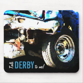 ¡Charla Derby a mí! Coche roto de Derby de la vers Mouse Pads