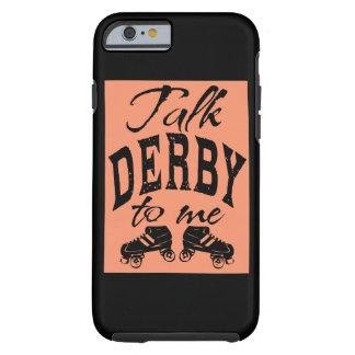Charla Derby a mí, rodillo Derby Funda Resistente iPhone 6