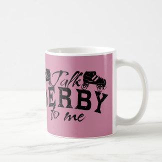 Charla Derby a mí, rodillo Derby Taza De Café